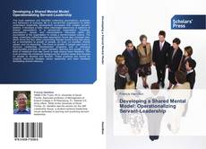Portada del libro de Developing a Shared Mental Model: Operationalizing Servant-Leadership