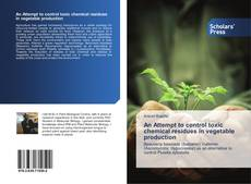 Portada del libro de An Attempt to control toxic chemical residues in vegetable production