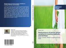 Bookcover of Performance of durum wheat varieties to sowing methods and fertilizer