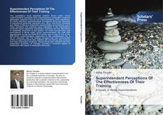 Bookcover of Superintendent Perceptions Of The Effectiveness Of Their Training