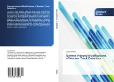 Bookcover of Gamma Induced Modifications of Nuclear Track Detectors