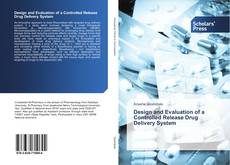 Bookcover of Design and Evaluation of a Controlled Release Drug Delivery System