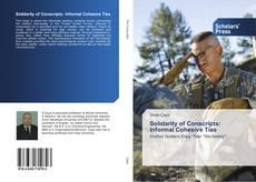 Bookcover of Solidarity of Conscripts: Informal Cohesive Ties