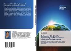 Enhanced GA & LS for Optimizing Soft Constrained Combinatorial Problems kitap kapağı