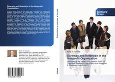 Bookcover of Diversity and Retention in the Nonprofit Organization