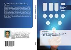 Bookcover of Hybrib Classification Model: A Data Mining Approach