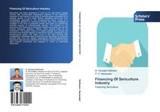 Bookcover of Financing Of Sericulture Industry