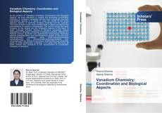 Bookcover of Vanadium Chemistry: Coordination and Biological Aspects