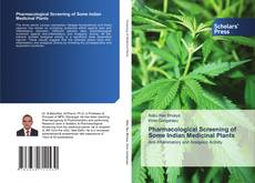 Bookcover of Pharmacological Screening of Some Indian Medicinal Plants
