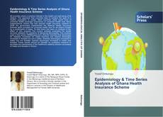 Bookcover of Epidemiology & Time Series Analysis of Ghana Health Insurance Scheme