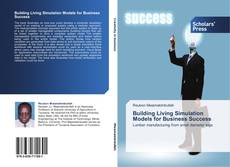Bookcover of Building Living Simulation Models for Business Success
