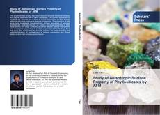 Bookcover of Study of Anisotropic Surface Property of Phyllosilicates by AFM
