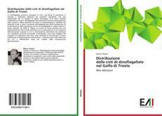 Bookcover of Distribuzione   delle cisti di dinoflagellate   nel Golfo di Trieste