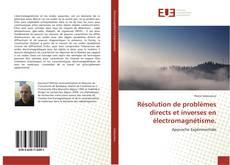 Couverture de Résolution de problèmes directs et inverses en électromagnétisme.
