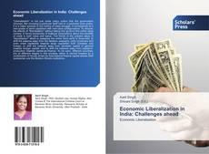 Bookcover of Economic Liberalization in India: Challenges ahead