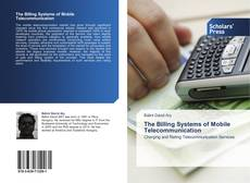 Bookcover of The Billing Systems of Mobile Telecommunication
