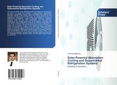 Copertina di Solar-Powered Absorption Cooling and Supermarket Refrigeration Systems