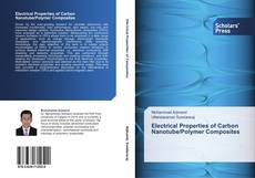 Bookcover of Electrical  Properties of Carbon Nanotube/Polymer Composites