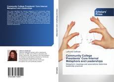 Community College Presidents' Core Internal Metaphors and Leaderships的封面