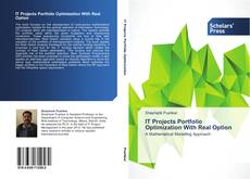 Bookcover of IT Projects Portfolio Optimization With Real Option