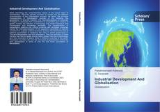 Bookcover of Industrial Development And Globalisation
