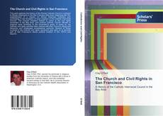 Bookcover of The Church and Civil Rights in San Francisco
