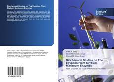 Bookcover of Biochemical Studies on The Egyptian Plant Silybum Marianum Enzymes