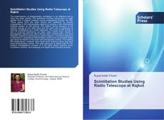 Bookcover of Scintillation Studies Using Radio Telescope at Rajkot