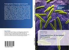 Toxicogenomics of microalgal microcystins kitap kapağı