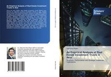 Bookcover of An Empirical Analysis of Real Estate Investment Trusts in Asia