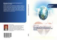 Managing Socio-Economic Development of Rajasthan by NGOs kitap kapağı