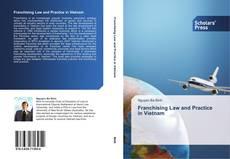 Borítókép a  Franchising Law and Practice in Vietnam - hoz