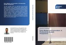 Bookcover of Entry Modes and Innovation: A Productivity Growth Perspective