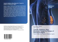Bookcover of Tubulin Inhibitors:New Molecular Target for Design of Anticancer Agent