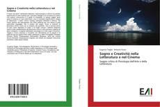 Bookcover of Sogno e Creatività nella Letteratura e nel Cinema