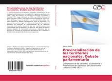 Copertina di Provincialización de los territorios nacionales. Debate parlamentario
