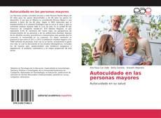 Bookcover of Autocuidado en las personas mayores