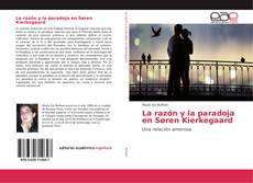 Couverture de La razón y la paradoja en Søren Kierkegaard