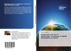 Happiness and Joy in Spirituality: Teachings of IMAM ISKENDER ALI MIHR kitap kapağı