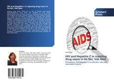 Bookcover of HIV and Hepatitis C in injecting drug users in Ha Noi, Viet Nam