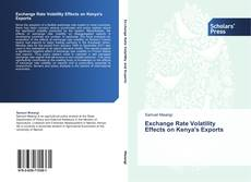 Bookcover of Exchange Rate Volatility Effects on Kenya's Exports