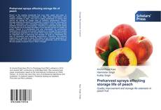 Bookcover of Preharvest sprays effecting storage life of peach