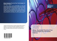 Bookcover of Water Resistant Fluorine-Free Technologies for Synthetic Fabrics