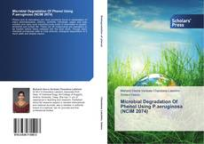 Bookcover of Microbial Degradation Of Phenol Using P.aeruginosa (NCIM 2074)