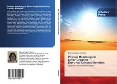 Bookcover of Powder Metallurgical   Silver-Graphite   Electrical Contact Materials