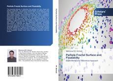 Particle Fractal Surface and Floatabilty的封面