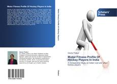 Buchcover von Motor Fitness Profile Of Hockey Players In India
