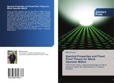 Capa do livro de Spectral Properties and Fixed Point Theory for Block Operator Matrix