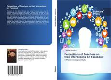 Bookcover of Perceptions of Teachers on their Interactions on Facebook