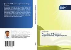Bookcover of Properties Of Zirconium Sulphoselenide Single Crystals